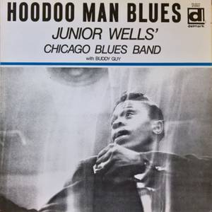 Junior Wells' Chicago Blues Band - Hoodoo Man Blues LP