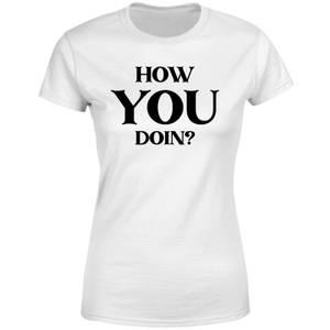How You Doin? Women's T-Shirt - White