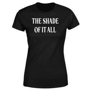 Drag Race The Shade Of It All Women's T-Shirt - Black