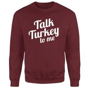 Talk Turkey To Me Unisex Sweatshirt - Burgundy