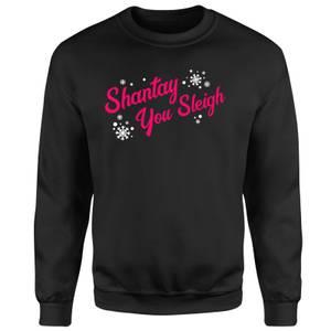 Drag Act Shantay You Sleigh Unisex Sweatshirt - Black