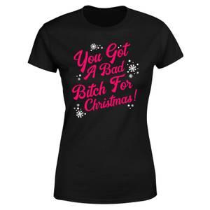 You Got A Bad Bitch For Christmas Women's T-Shirt - Black