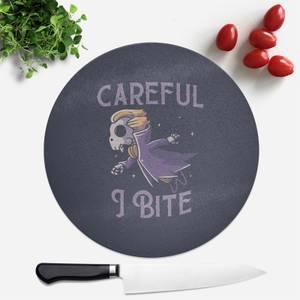 Careful I Bite Round Chopping Board