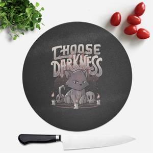 Choose Darkness Round Chopping Board