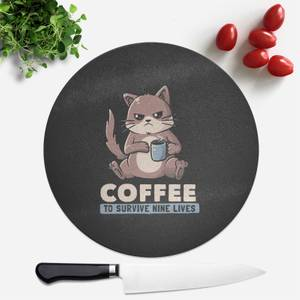 Coffee To Survive Nine Lives Round Chopping Board