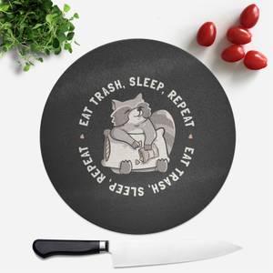 Eat Trash Sleep Repeat Round Chopping Board