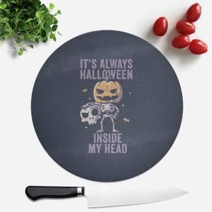 Its Always Halloween Inside My Head Round Chopping Board