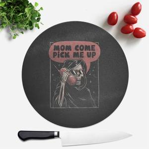 Mom Come Pick Me Up Round Chopping Board