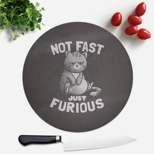 Not Fast Just Furious Round Chopping Board