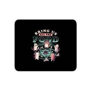 Bring Us All The Food Mouse Mat