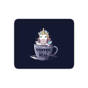 Coffee Makes You Real Mouse Mat