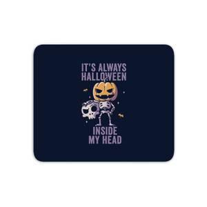 Its Always Halloween Inside My Head Mouse Mat