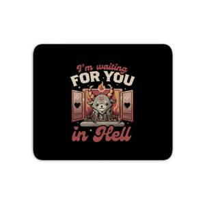 Waiting For You Mouse Mat