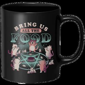 Bring Us All The Food  Mug - Black