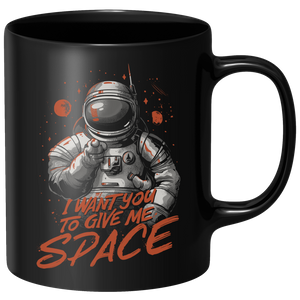 I Want You To Give Me Space Mug - Black