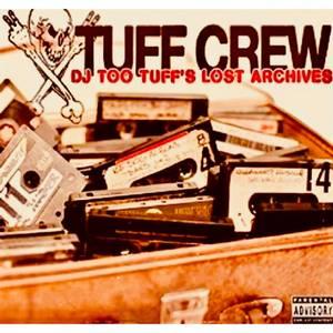 Tuff Crew - DJ Too Tuff's The Lost Archives 2xLP