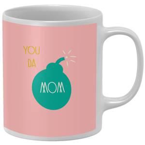 You Da Mom! Mug