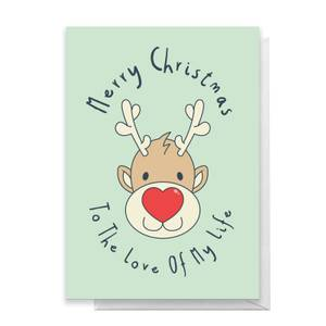 Merry Christmas To The Love Of My Life Greetings Card