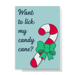 Want To Lick My Candy Cane? Greetings Card