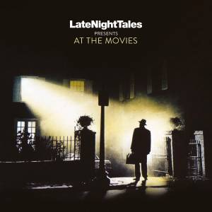 Late Night Tales Presents At The Movies 2LP