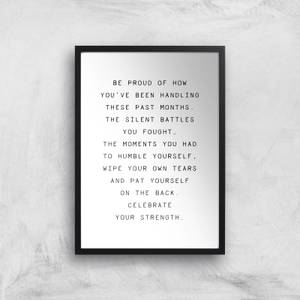 Be Proud Of How You've Been Giclee Art Print