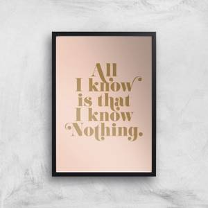 All I Know Is That I Know Nothing Giclee Art Print