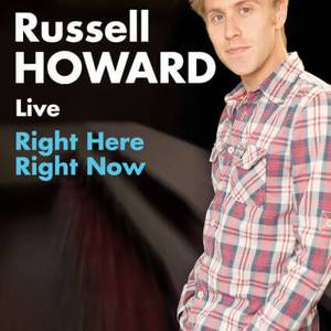 Russell Howard - Right Here, Right Now