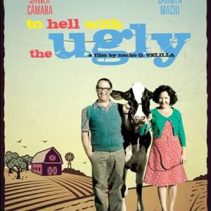 To Hell with the Ugly