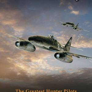 Aces In The Sky: The Greatest Hunter Pilots of WWI and WWII