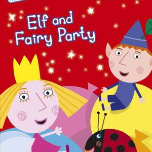 Ben & Holly - Elf and Fairy Party