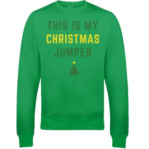 This Is My Christmas Jumper Christmas Sweatshirt - Green