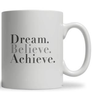 Dream Believe Achieve Ceramic Mug