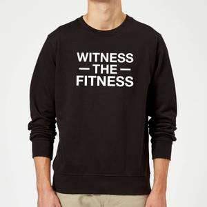 Witness The Fitness Slogan Sweatshirt - Schwarz
