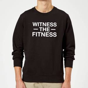 Witness The Fitness Slogan Sweatshirt - Black
