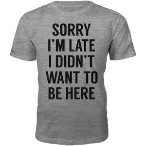 T-Shirt Homme Sorry I'm Late -Gris