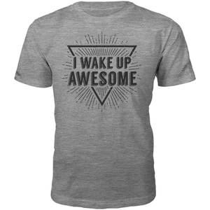 Männer I Wake Up Awesome T-Shirt - Grau