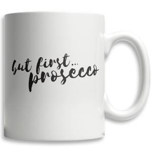 But First Prosecco Tasse