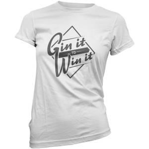 Gin it to Win it Frauen T-Shirt - Weiß