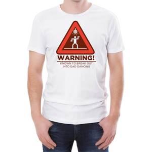 Warning Dad Dancing Men's White T-Shirt