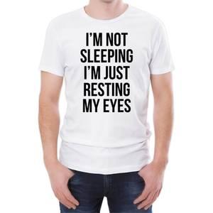 I'm Not Sleeping I'm Just Resting My Eyes Men's White T-Shirt
