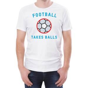 Football Takes Balls Men's White T-Shirt