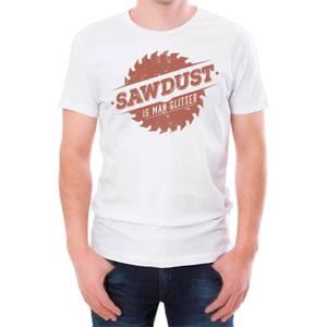 Sawdust Is Man Glitter Men's White T-Shirt