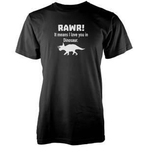 Rawr! It Means I Love You In Dinosaur Black T-Shirt
