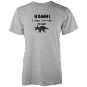 Rawr! It Means I Love You In Dinosaur Grey T-Shirt