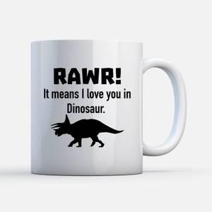 Rawr! It Means I Love You In Dinosaur Mug