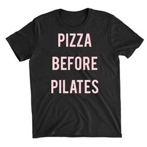 Pizza Before Pilates Black T-Shirt