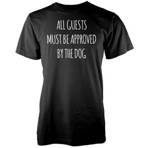All Guests Must Be Approved By The Dog Black T-Shirt