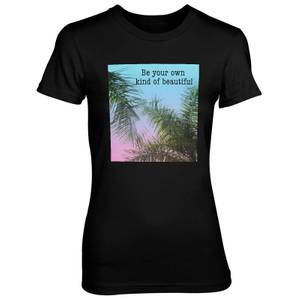 Be Your Own Kind Of Beautiful Women's Black T-Shirt