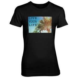 Live Your Life Women's Black T-Shirt