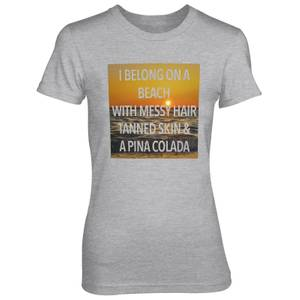 I Belong On A Beach With Messy Hair Women's Grey T-Shirt
